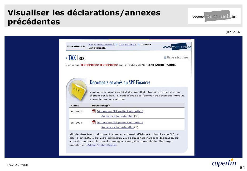 TAX-ON-WEB juin 2006 64 Visualiser les déclarations/annexes précédentes