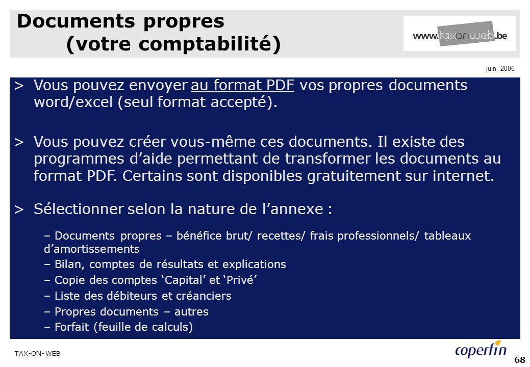 TAX-ON-WEB juin 2006 68 Documents propres (votre comptabilité) >Vous pouvez envoyer au format PDF vos propres documents word/excel (seul format accepté).