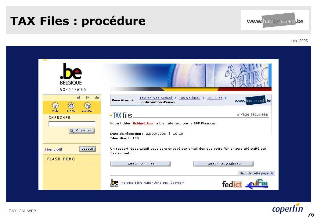 TAX-ON-WEB juin 2006 76 TAX Files : procédure