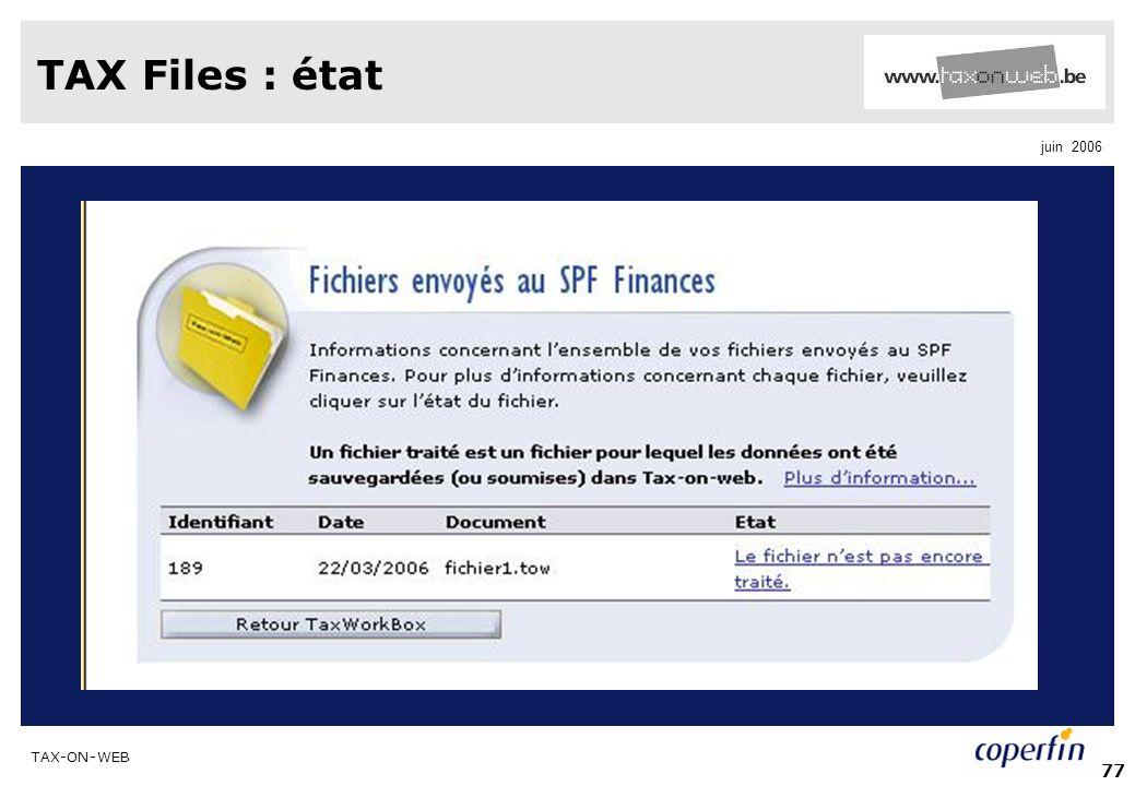 TAX-ON-WEB juin 2006 77 TAX Files : état
