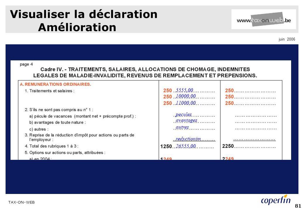 TAX-ON-WEB juin 2006 81 Visualiser la déclaration Amélioration