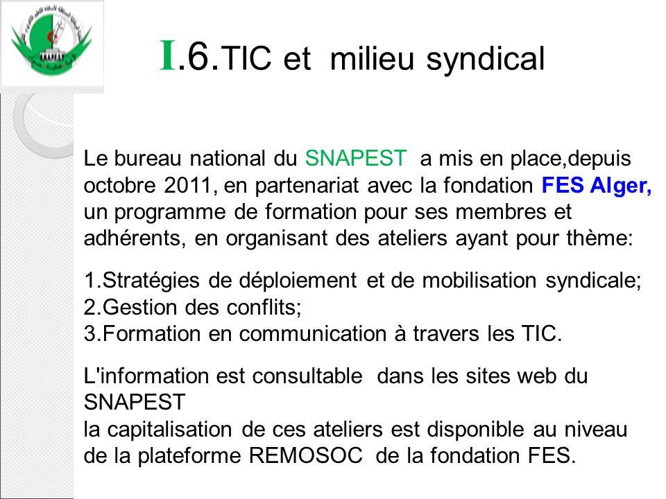 I.6. TIC et milieu syndical Le bureau national du SNAPEST a mis en place,depuis octobre 2011, en partenariat avec la fondation FES Alger, un programme