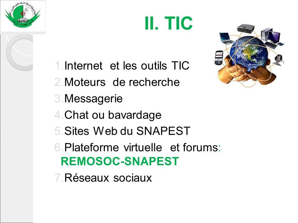 1.Internet et les outils TIC 2.Moteurs de recherche 3.Messagerie 4.Chat ou bavardage 5.Sites Web du SNAPEST 6.Plateforme virtuelle et forums: REMOSOC-