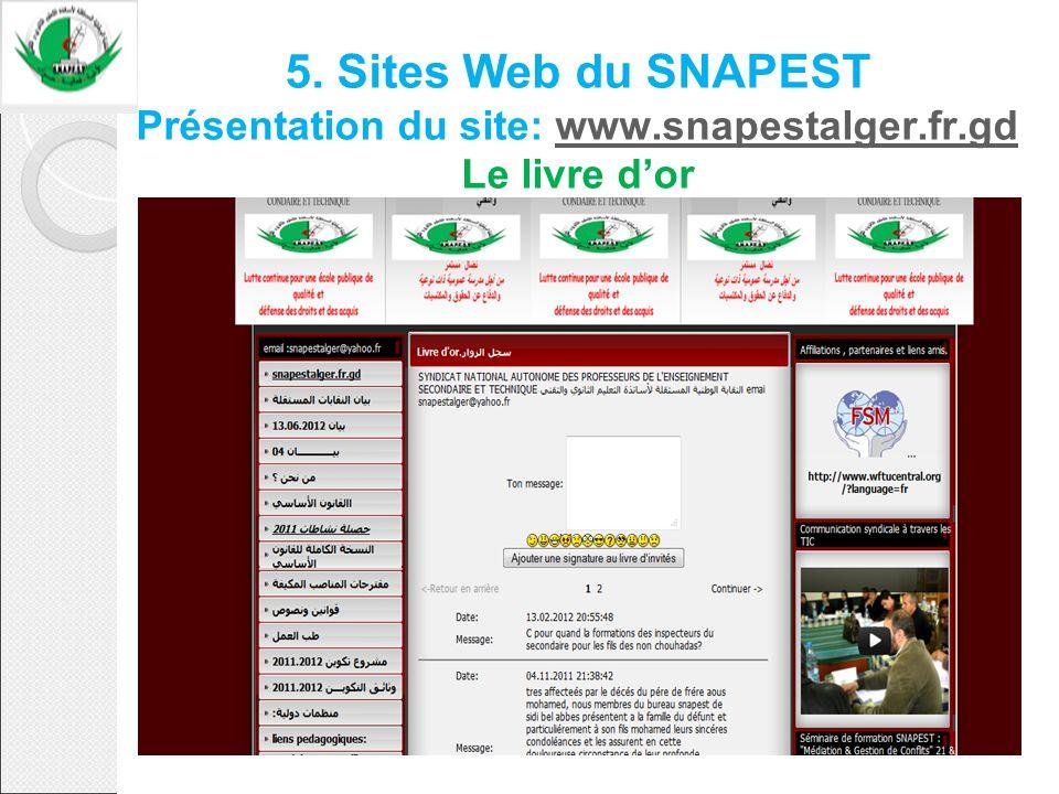 5. Sites Web du SNAPEST Présentation du site: www.snapestalger.fr.gd Le livre dorwww.snapestalger.fr.gd