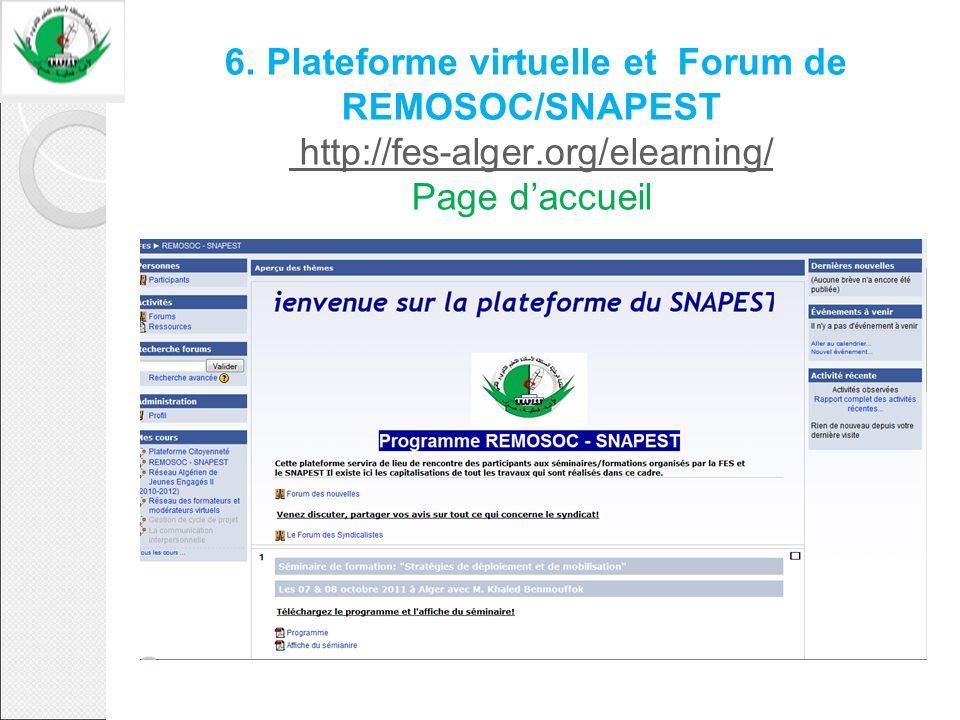 6. Plateforme virtuelle et Forum de REMOSOC/SNAPEST http://fes-alger.org/elearning/ Page daccueil http://fes-alger.org/elearning/