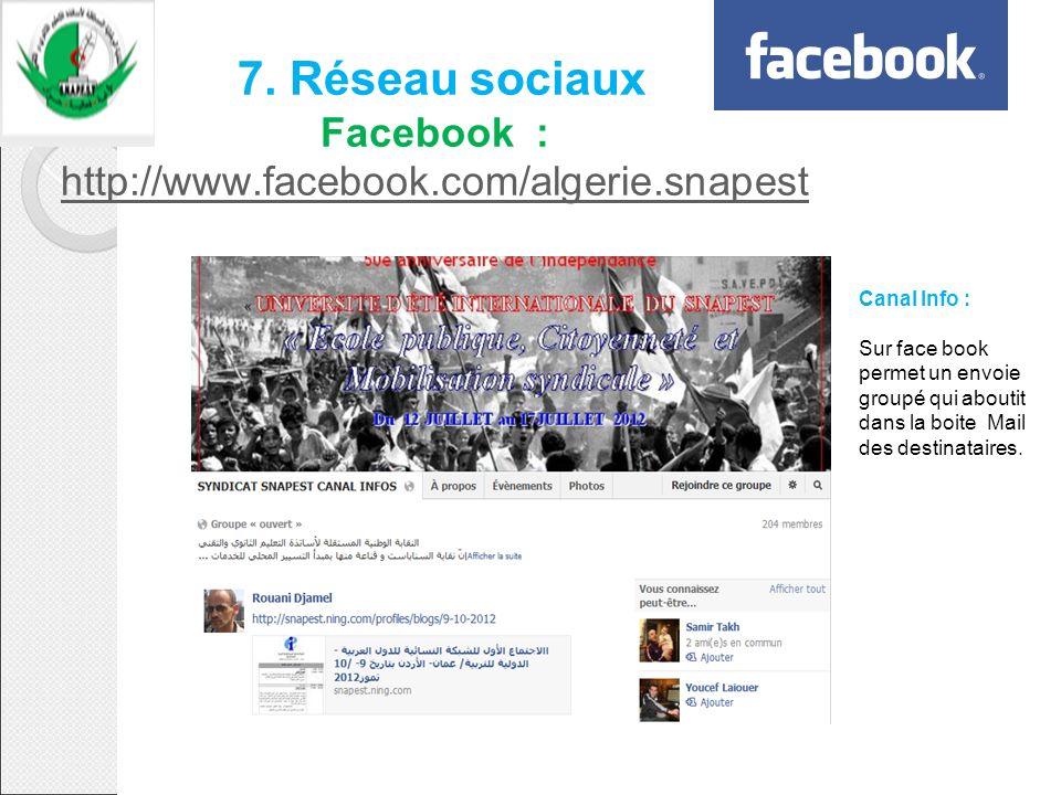 7. Réseau sociaux Facebook : http://www.facebook.com/algerie.snapest http://www.facebook.com/algerie.snapest Canal Info : Sur face book permet un envo