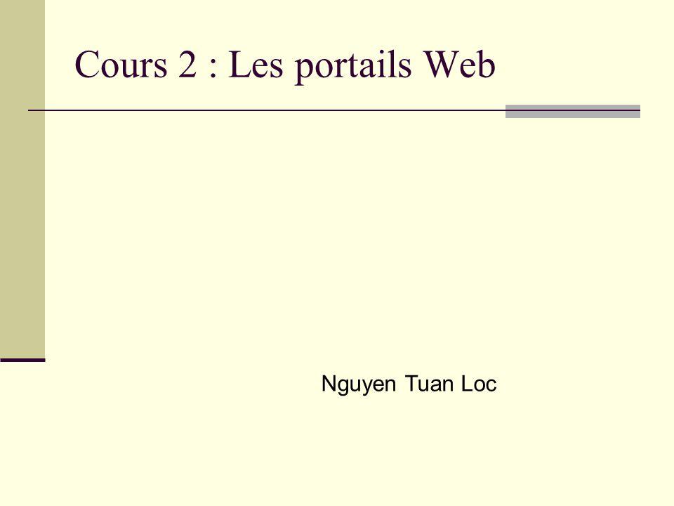 Cours 2 : Les portails Web Nguyen Tuan Loc