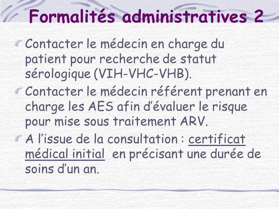 Formalités administratives 2 Contacter le médecin en charge du patient pour recherche de statut sérologique (VIH-VHC-VHB). Contacter le médecin référe