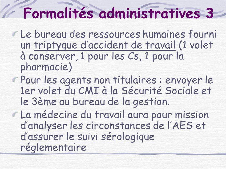 Formalités administratives 3 Le bureau des ressources humaines fourni un triptyque daccident de travail (1 volet à conserver, 1 pour les Cs, 1 pour la