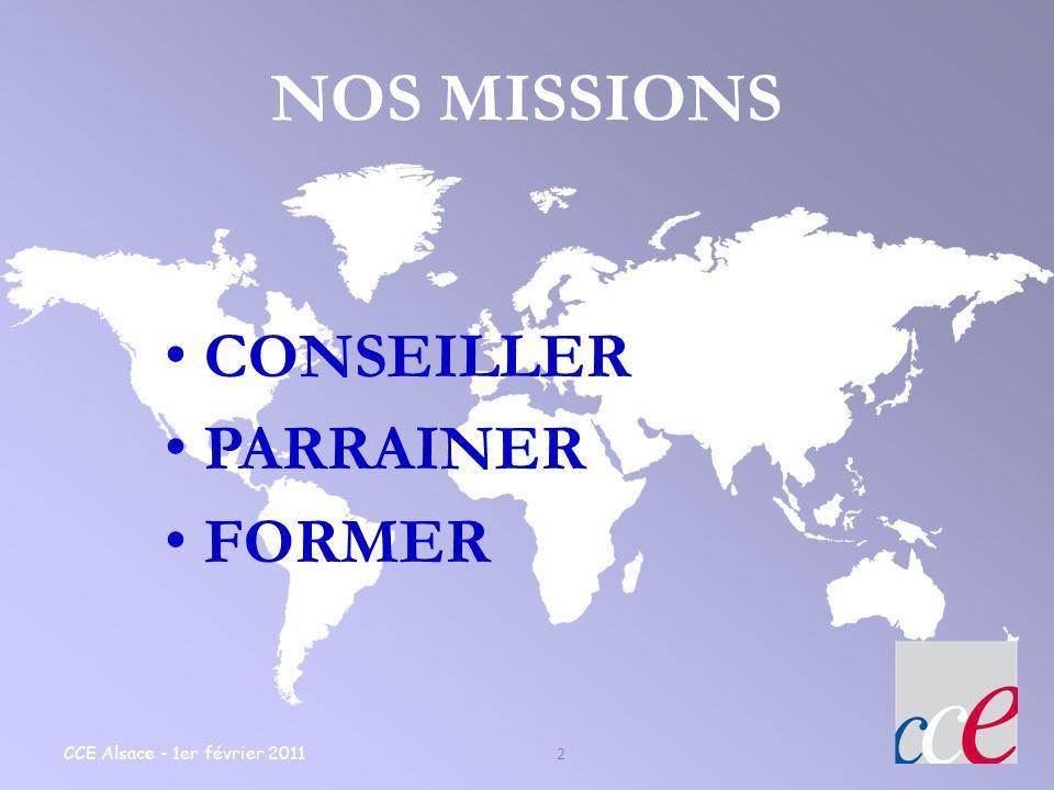 CCE Alsace - 1er février 2011 2 NOS MISSIONS CONSEILLER PARRAINER FORMER