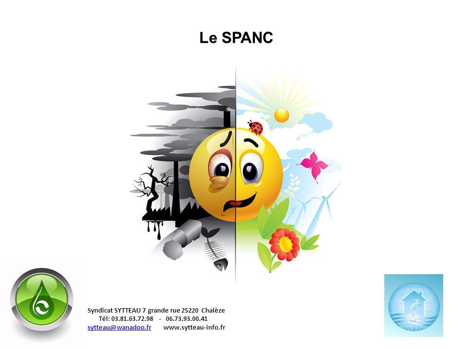 1 Le SPANC Syndicat SYTTEAU 7 grande rue 25220 Chalèze Tél: 03.81.63.72.98 - 06.73.93.00.41 sytteau@wanadoo.frsytteau@wanadoo.fr www.sytteau-info.fr