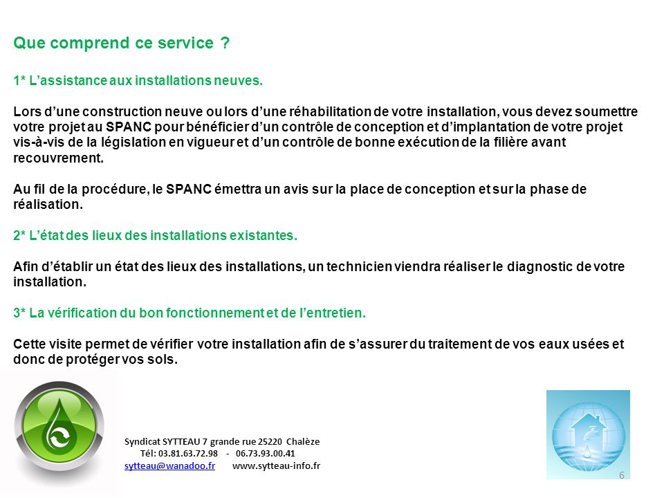 17 Merci de votre attention Syndicat SYTTEAU 7 grande rue 25220 Chalèze Tél: 03.81.63.72.98 - 06.73.93.00.41 sytteau@wanadoo.frsytteau@wanadoo.fr www.sytteau-info.fr