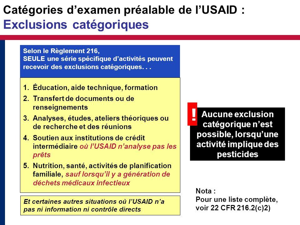 Catégories dexamen préalable de lUSAID : Exclusions catégoriques 1.Éducation, aide technique, formation 2.Transfert de documents ou de renseignements