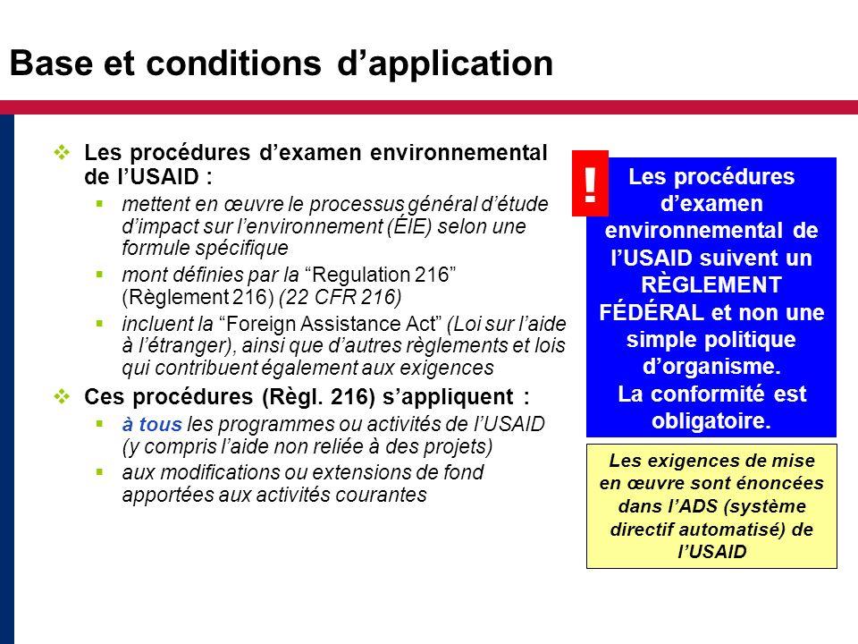 Base et conditions dapplication Les procédures dexamen environnemental de lUSAID : mettent en œuvre le processus général détude dimpact sur lenvironne
