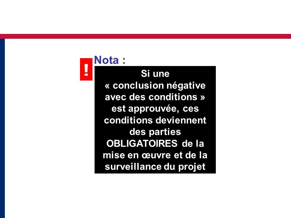 Nota : Si une « conclusion négative avec des conditions » est approuvée, ces conditions deviennent des parties OBLIGATOIRES de la mise en œuvre et de