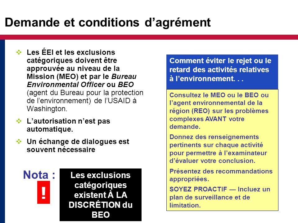 Demande et conditions dagrément Consultez le MEO ou le BEO ou lagent environnemental de la région (REO) sur les problèmes complexes AVANT votre demand