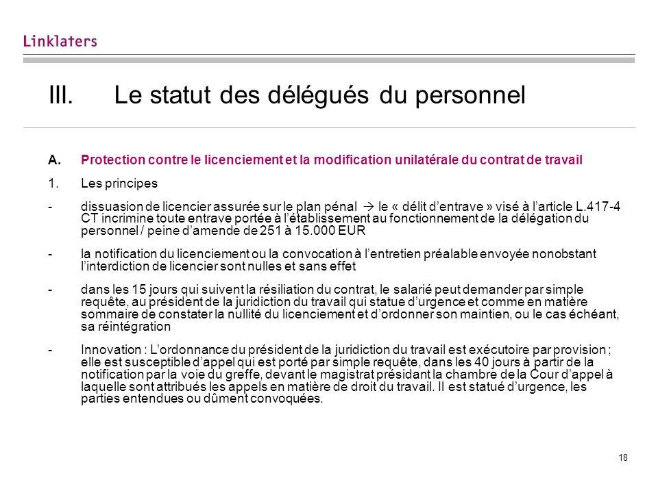 18 III.Le statut des délégués du personnel A.Protection contre le licenciement et la modification unilatérale du contrat de travail 1.Les principes -d