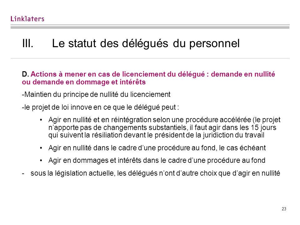 23 III.Le statut des délégués du personnel D. Actions à mener en cas de licenciement du délégué : demande en nullité ou demande en dommage et intérêts