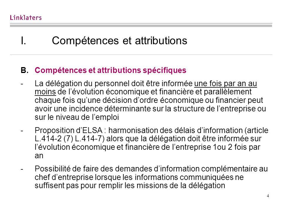4 I. Compétences et attributions B.Compétences et attributions spécifiques -La délégation du personnel doit être informée une fois par an au moins de