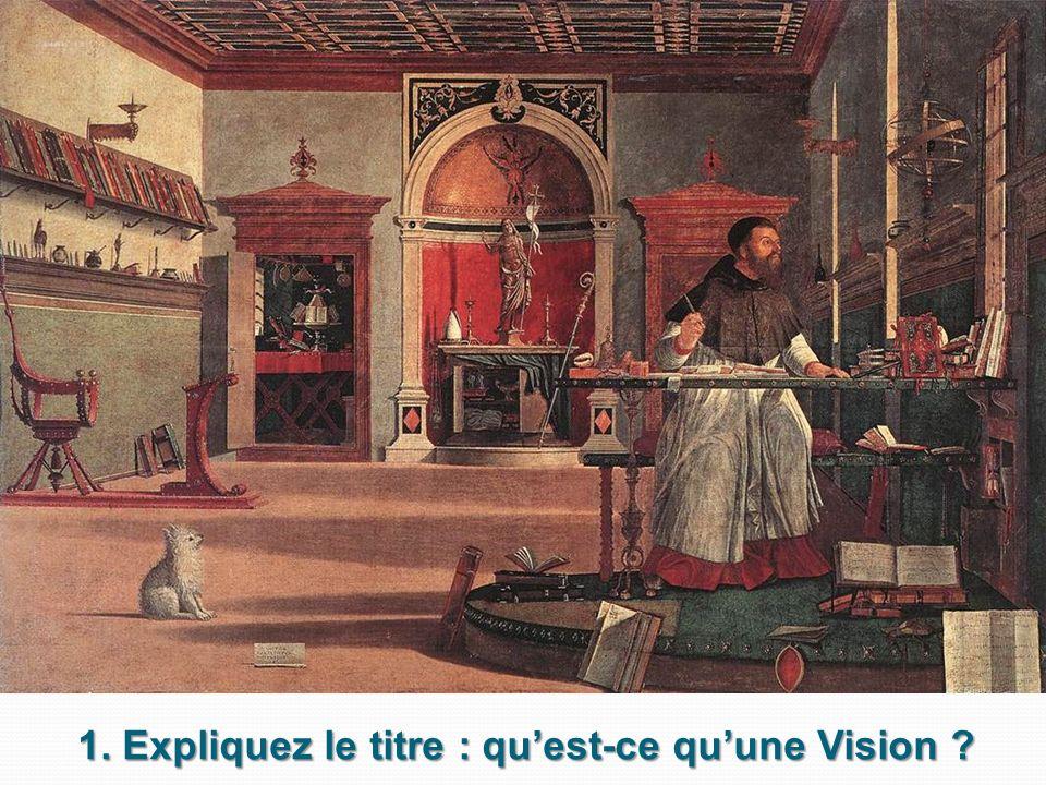 1. Expliquez le titre : quest-ce quune Vision ?