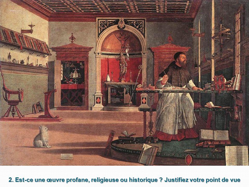 2. Est-ce une œuvre profane, religieuse ou historique ? Justifiez votre point de vue