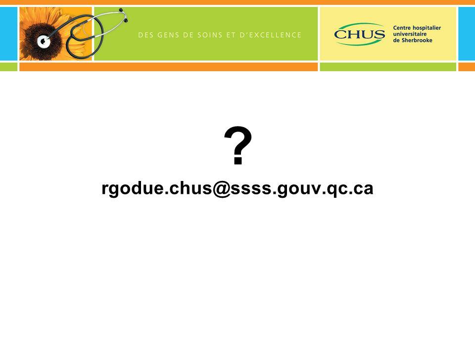 ? rgodue.chus@ssss.gouv.qc.ca