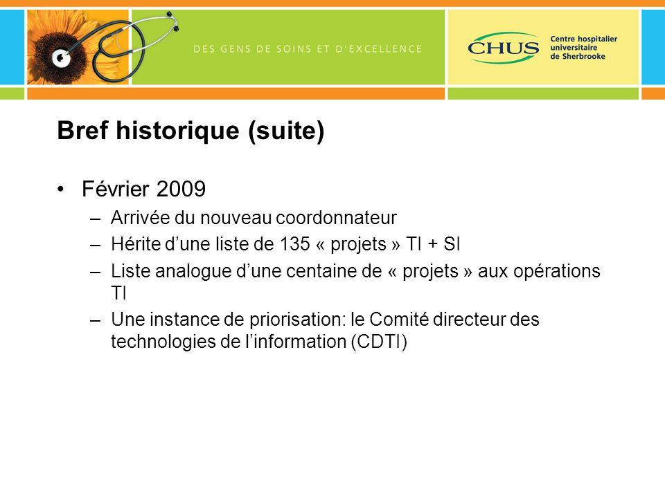 Bref historique (suite) Février 2009 –Arrivée du nouveau coordonnateur –Hérite dune liste de 135 « projets » TI + SI –Liste analogue dune centaine de