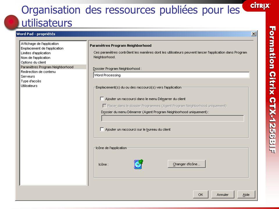 Formation Citrix CTX-1256BIF Organisation des ressources publiées pour les utilisateurs