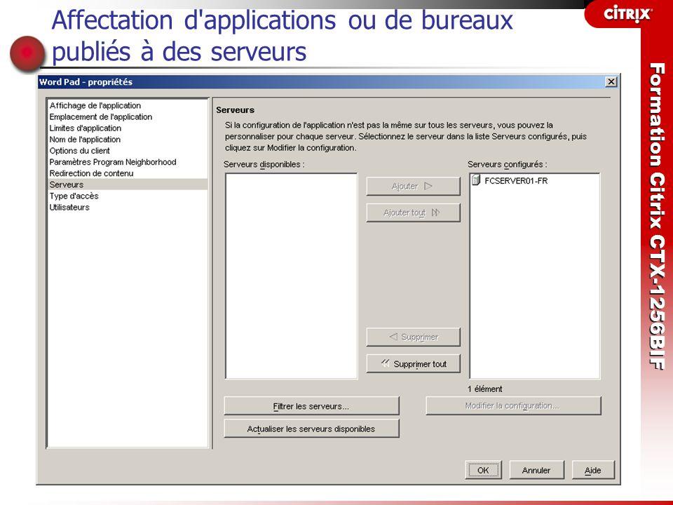 Formation Citrix CTX-1256BIF Affectation d'applications ou de bureaux publiés à des serveurs