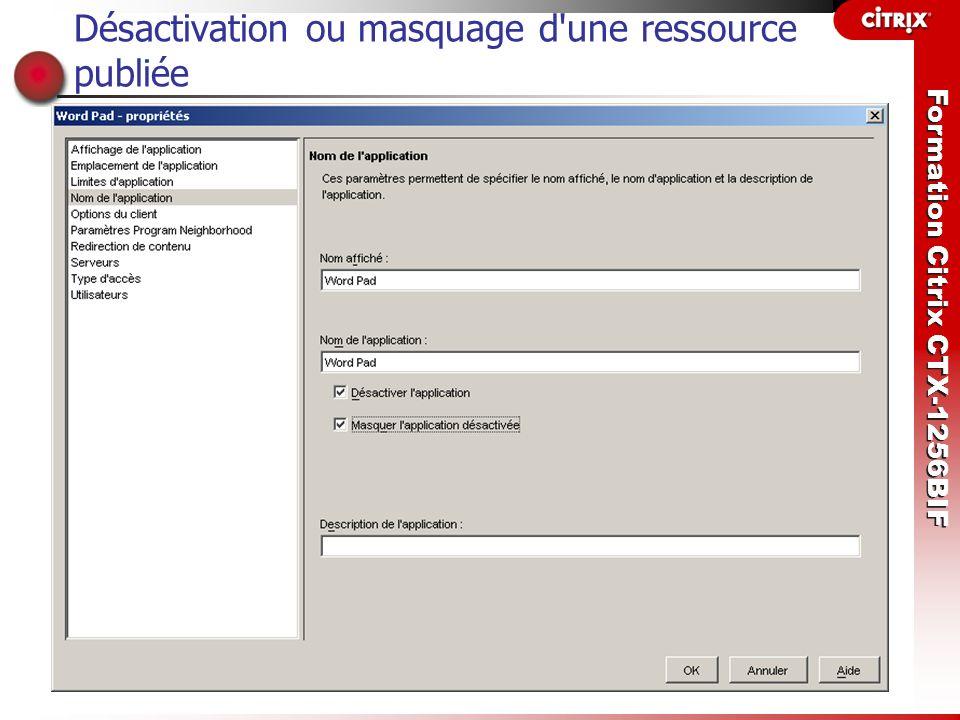 Formation Citrix CTX-1256BIF Désactivation ou masquage d'une ressource publiée