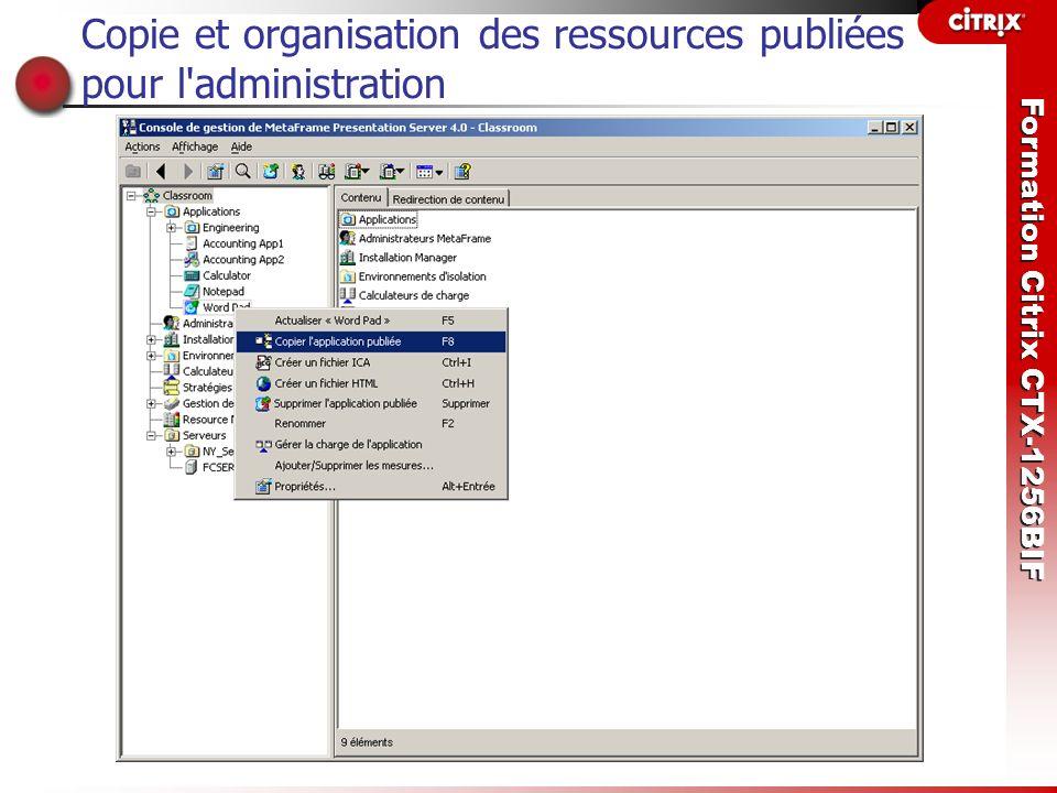 Formation Citrix CTX-1256BIF Copie et organisation des ressources publiées pour l'administration