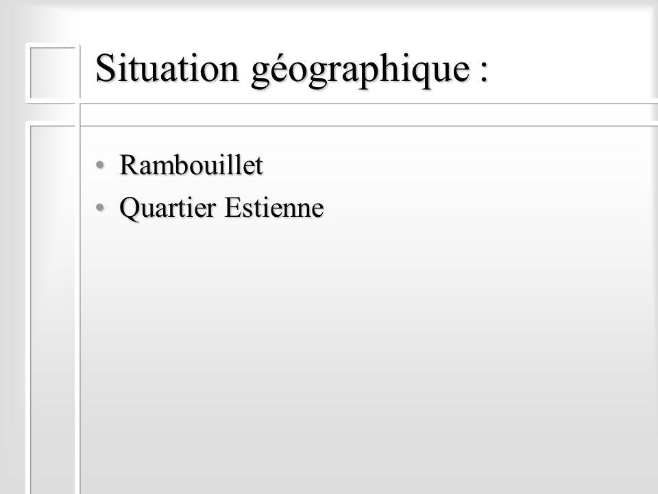 Situation géographique : RambouilletRambouillet Quartier EstienneQuartier Estienne