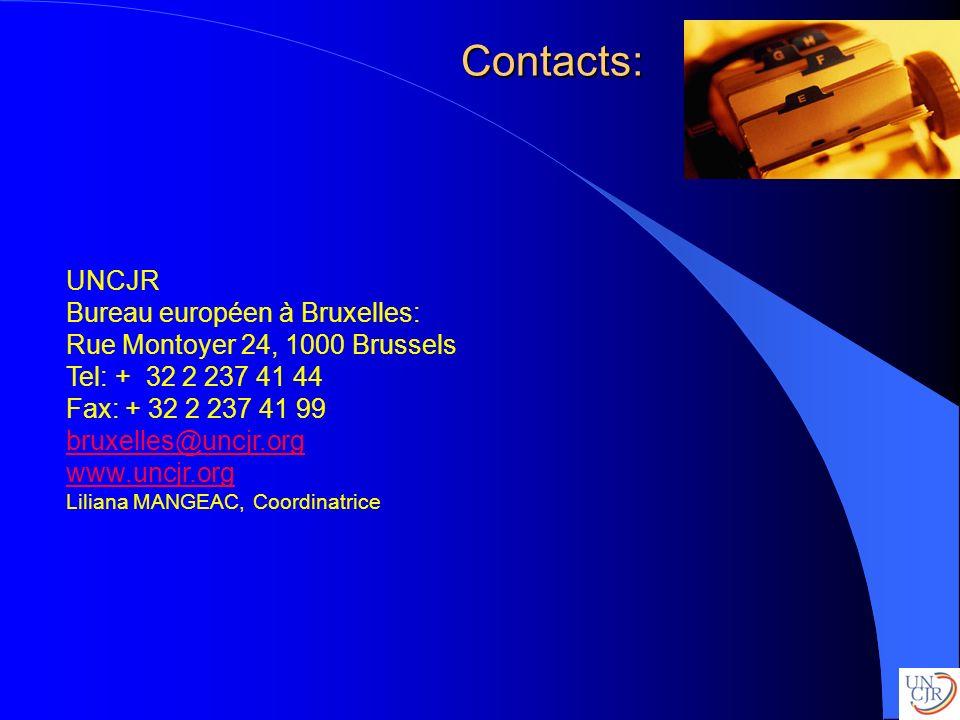 Contacts: UNCJR Bureau européen à Bruxelles: Rue Montoyer 24, 1000 Brussels Tel: + 32 2 237 41 44 Fax: + 32 2 237 41 99 bruxelles@uncjr.org www.uncjr.