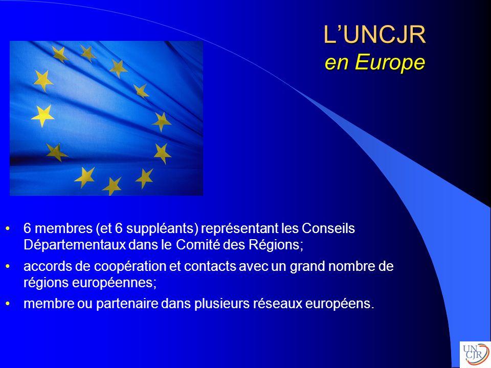 LUNCJR en Europe 6 membres (et 6 suppléants) représentant les Conseils Départementaux dans le Comité des Régions; accords de coopération et contacts a