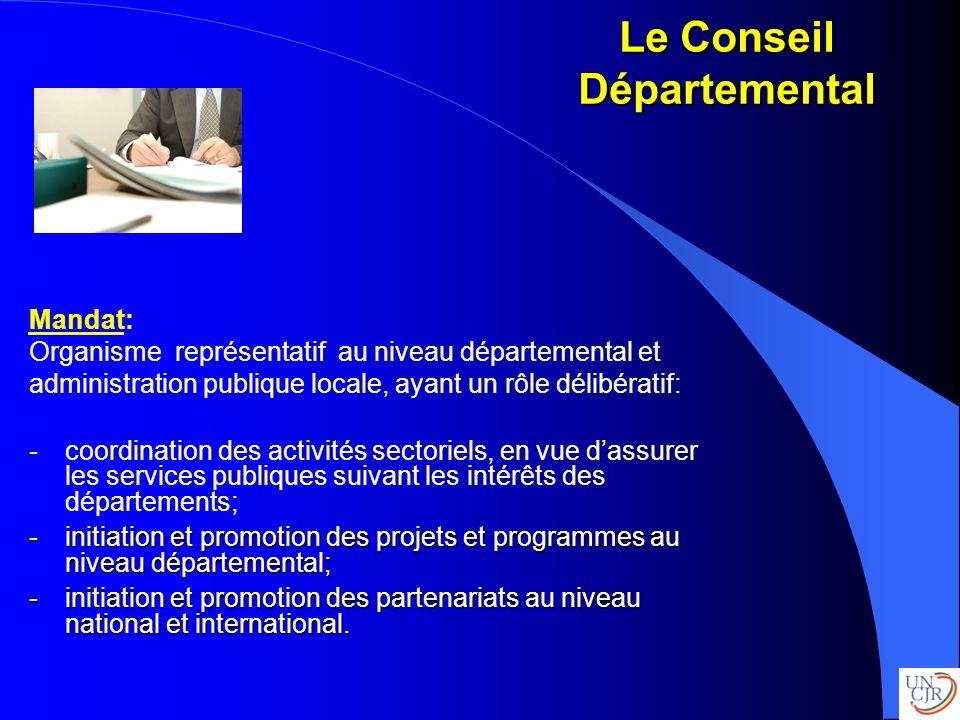 Le Conseil Départemental Mandat: Organisme représentatif au niveau départemental et administration publique locale, ayant un rôle délibératif: -coordi