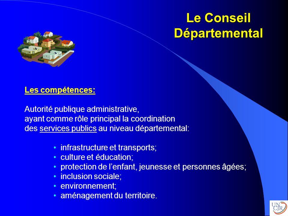 Le Conseil Départemental Les compétences: Autorité publique administrative, ayant comme rôle principal la coordination des services publics au niveau
