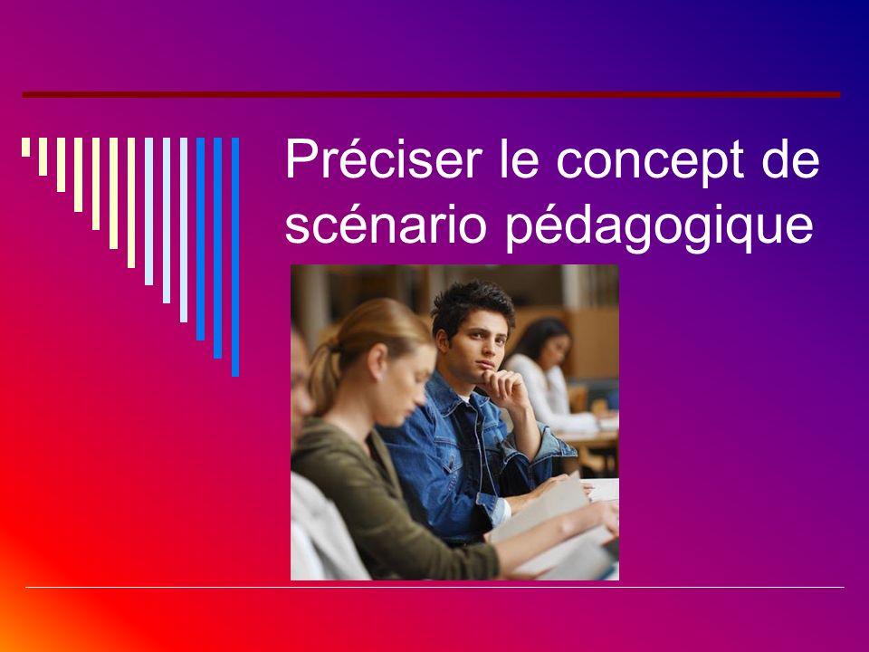 Préciser le concept de scénario pédagogique