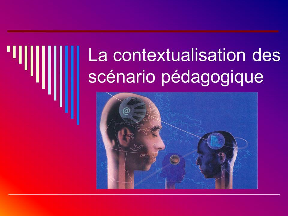 La contextualisation des scénario pédagogique