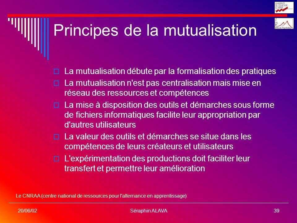 Séraphin ALAVA39 20/06/02 Principes de la mutualisation La mutualisation débute par la formalisation des pratiques La mutualisation n'est pas centrali