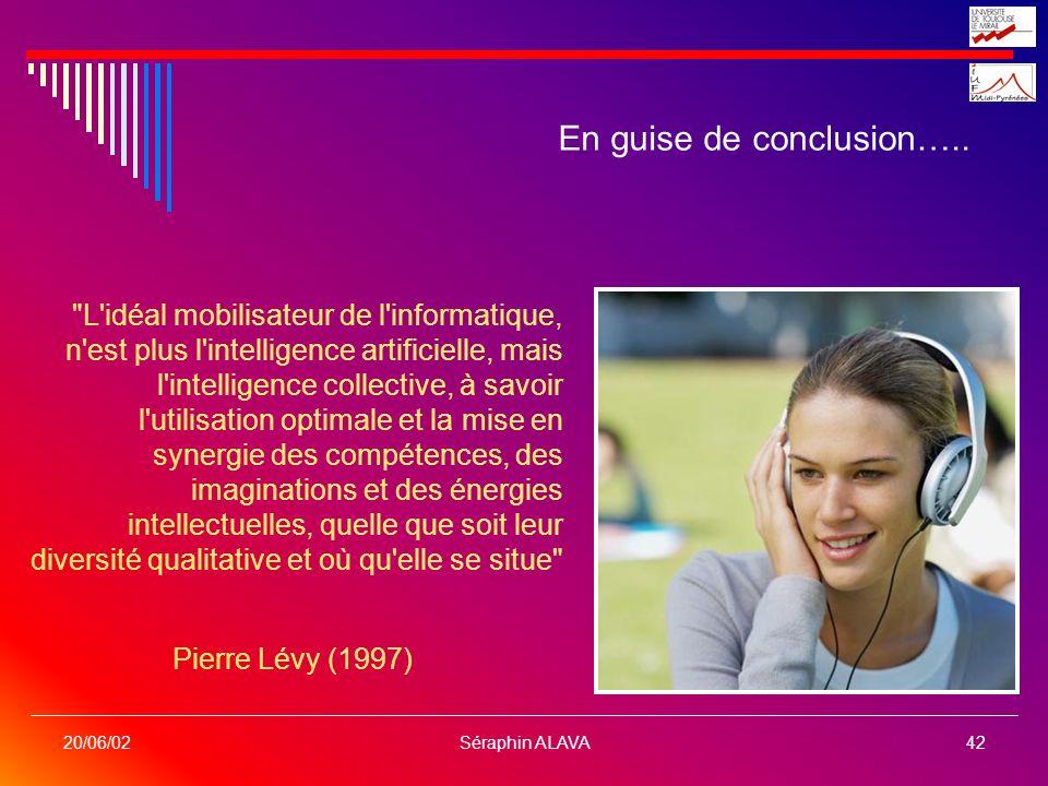 Séraphin ALAVA42 20/06/02 En guise de conclusion…..