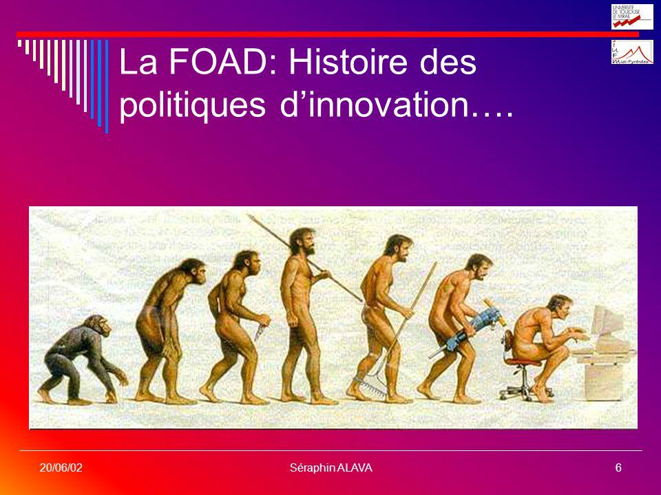 Séraphin ALAVA6 20/06/02 La FOAD: Histoire des politiques dinnovation….