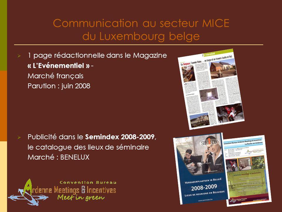 Communication au secteur MICE du Luxembourg belge 1 page rédactionnelle dans le Magazine « LEvénementiel » - Marché français Parution : juin 2008 Publ