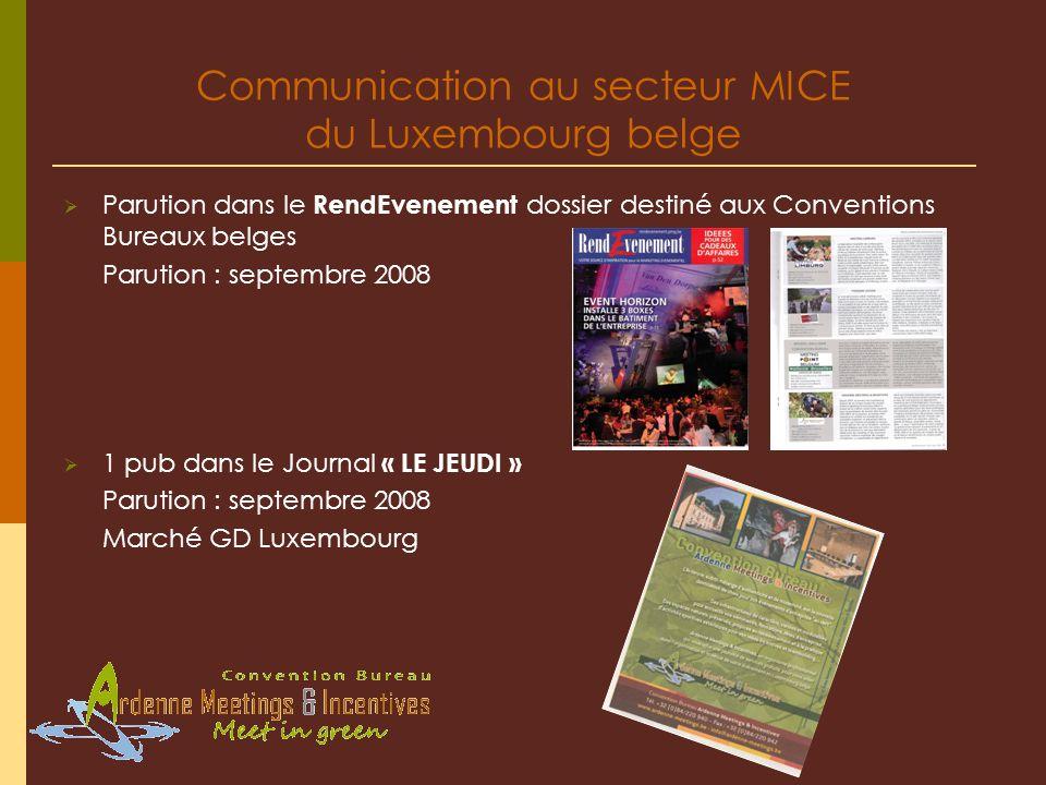 Parution dans le RendEvenement dossier destiné aux Conventions Bureaux belges Parution : septembre 2008 1 pub dans le Journal « LE JEUDI » Parution :