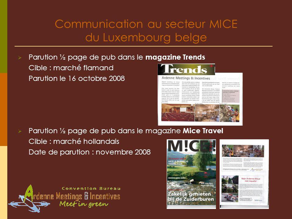 Parution ½ page de pub dans le magazine Trends Cible : marché flamand Parution le 16 octobre 2008 Parution ½ page de pub dans le magazine Mice Travel