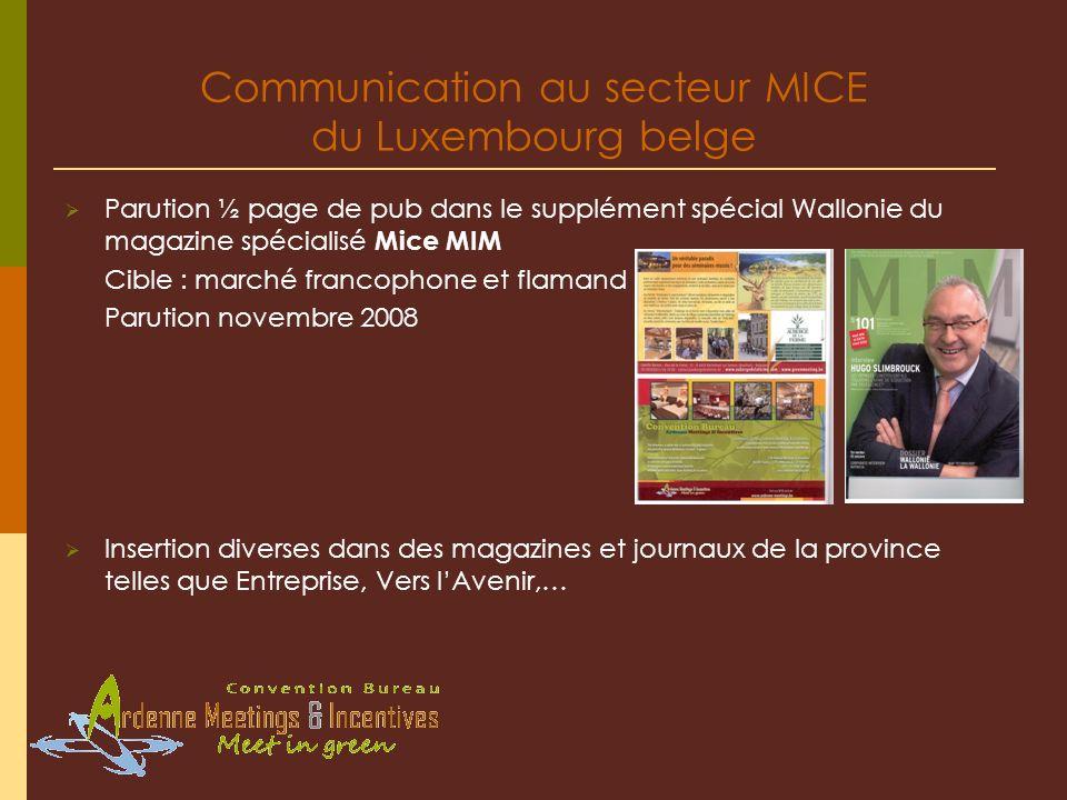 Parution ½ page de pub dans le supplément spécial Wallonie du magazine spécialisé Mice MIM Cible : marché francophone et flamand Parution novembre 200