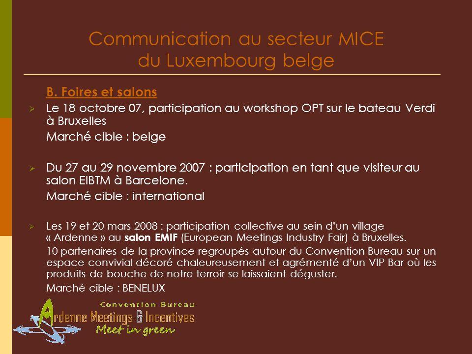 Communication au secteur MICE du Luxembourg belge B. Foires et salons Le 18 octobre 07, participation au workshop OPT sur le bateau Verdi à Bruxelles