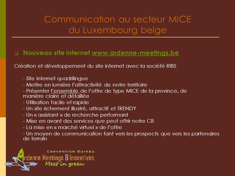 Communication au secteur MICE du Luxembourg belge Nouveau site internet www.ardenne-meetings.bewww.ardenne-meetings.be Création et développement du si