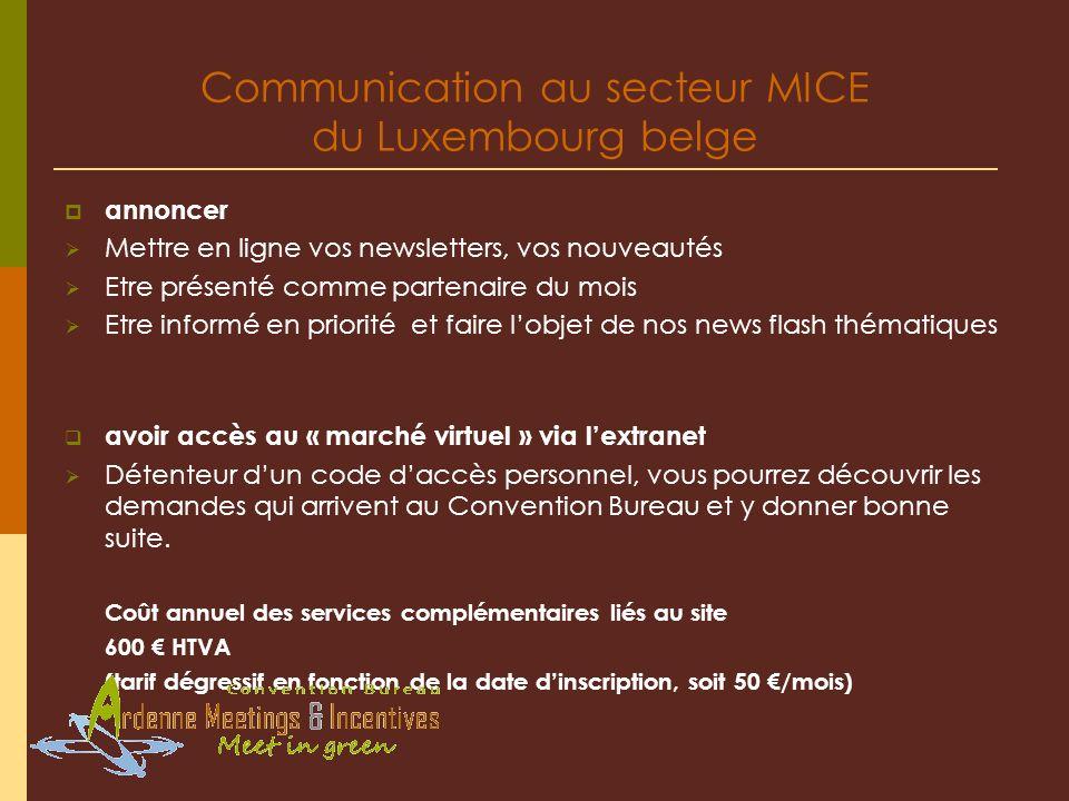 Communication au secteur MICE du Luxembourg belge annoncer Mettre en ligne vos newsletters, vos nouveautés Etre présenté comme partenaire du mois Etre