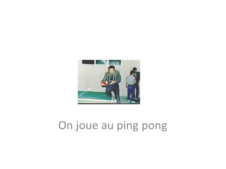 On joue au ping pong