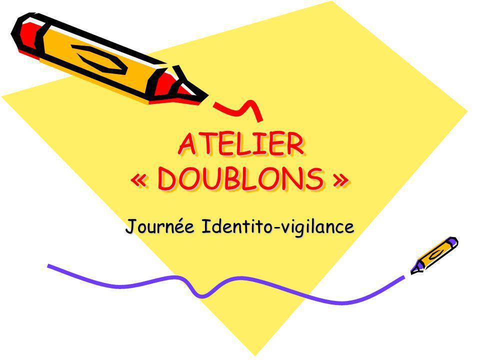 ATELIER « DOUBLONS » Journée Identito-vigilance